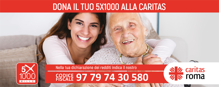 Il tuo 5x1000 alla Caritas di Roma